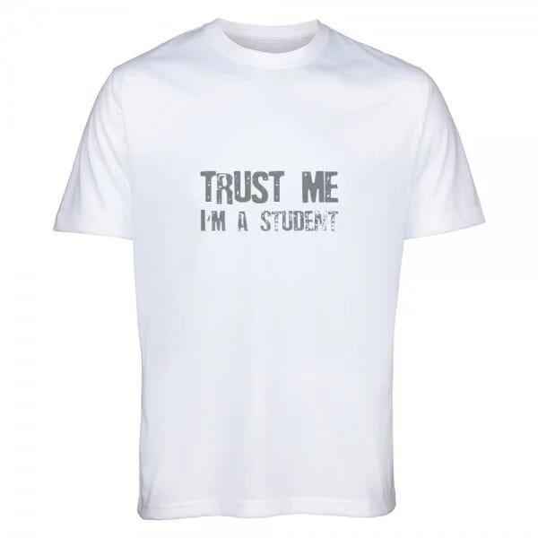 """T- Shirt Standard für Studenten """"Trust me, I´m a student"""""""