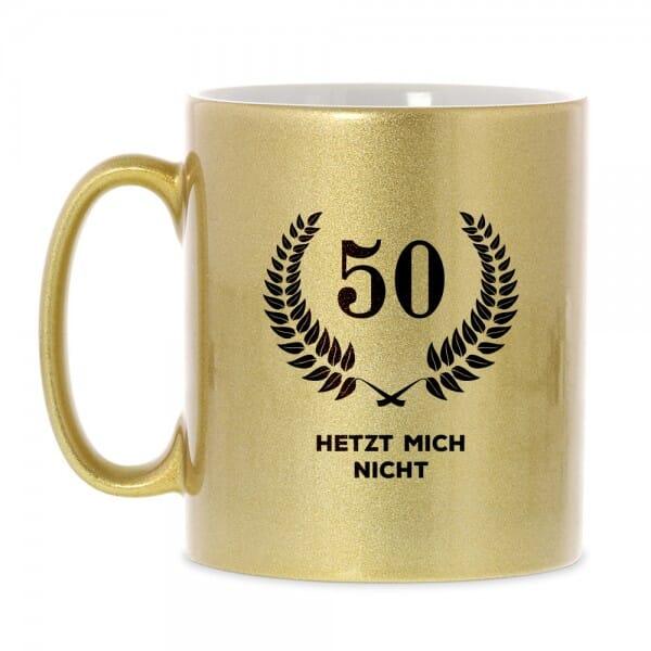 """Keramiktasse zum 50. Geburtstag """"50 - Hetzt mich nicht!"""""""