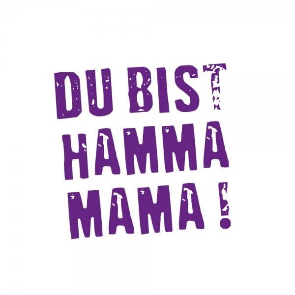 Muttertag Holzstempel - DU BIST HAMMA MAMMA (Ø 40 mm)