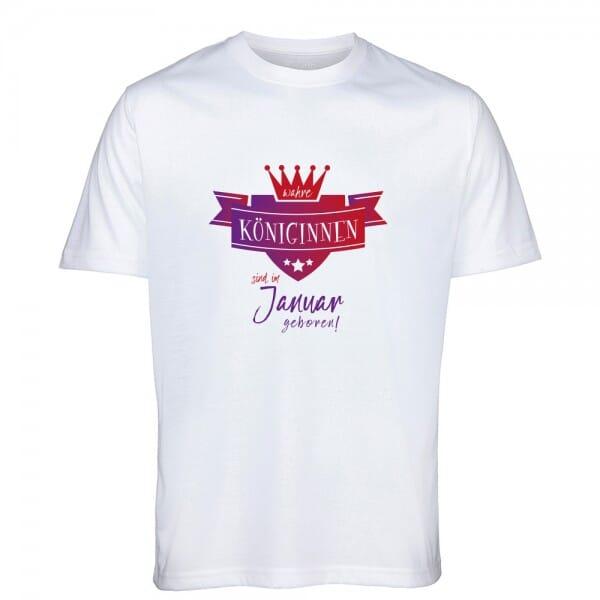 """T- Shirt Standard zum Geburtstag """"Wahre Königinnen sind im ... geboren"""""""