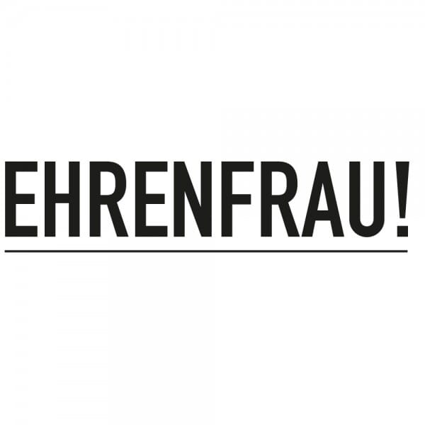Ehrenfrau, Jugendwort 2018 - Dormy Imprint 12 (47x14 mm)