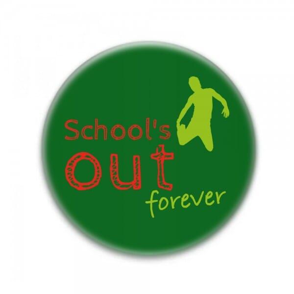 "Buttons ""Schools out - Forever"" (ø 37 mm rund - 10 Stück)"