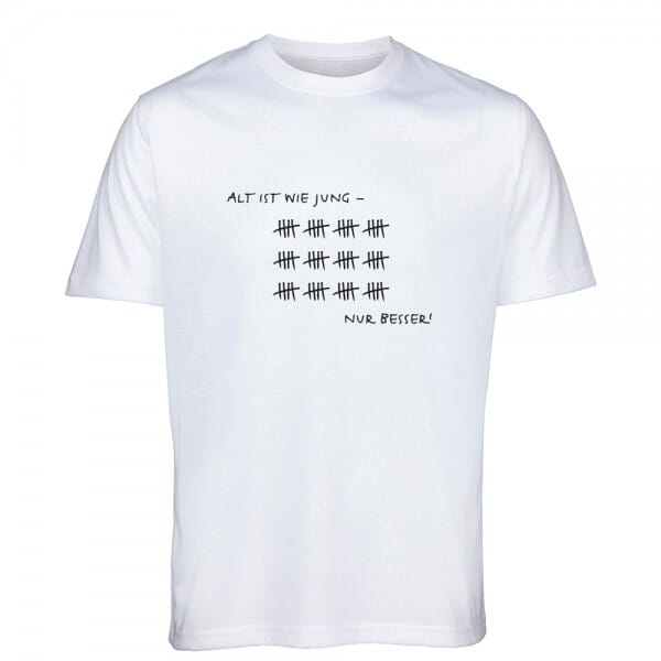 """T- Shirt Standard zum 60.Geburtstag """"Alt ist wie jung - nur besser"""""""