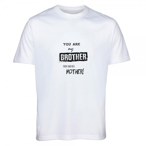 """T-Shirt """"Brother from another mother"""""""
